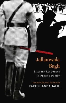 Timely compendium of how Jallianwala Bagh moved Indian writers, poets