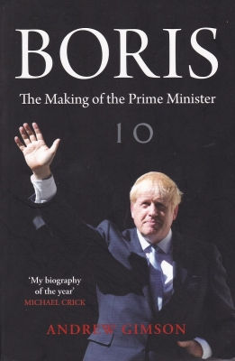 The making, unmaking, making and more of Boris Johnson (Book Review)
